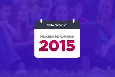 CALENDARIO PROCESO DE ADMISIÓN 2015