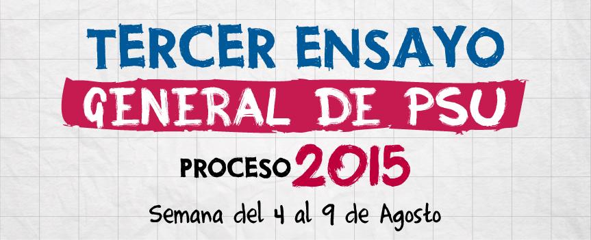 TERCER ENSAYO GENERAL DE PSU PROCESO 2015